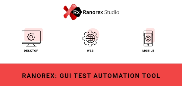 Ranorex: GUI Test Automation Tool