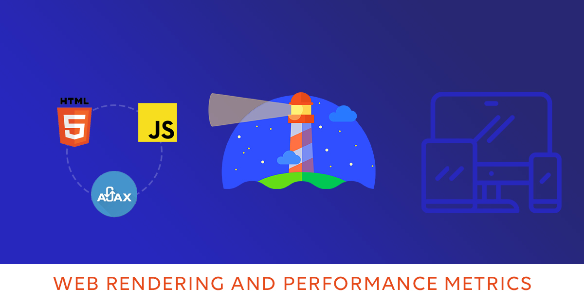 Web Rendering and Performance Metrics