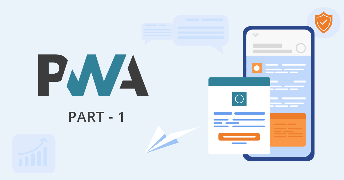 Progressive Web Apps (PWA) – Part 1: Introduction, 10 Cool Features and Uses